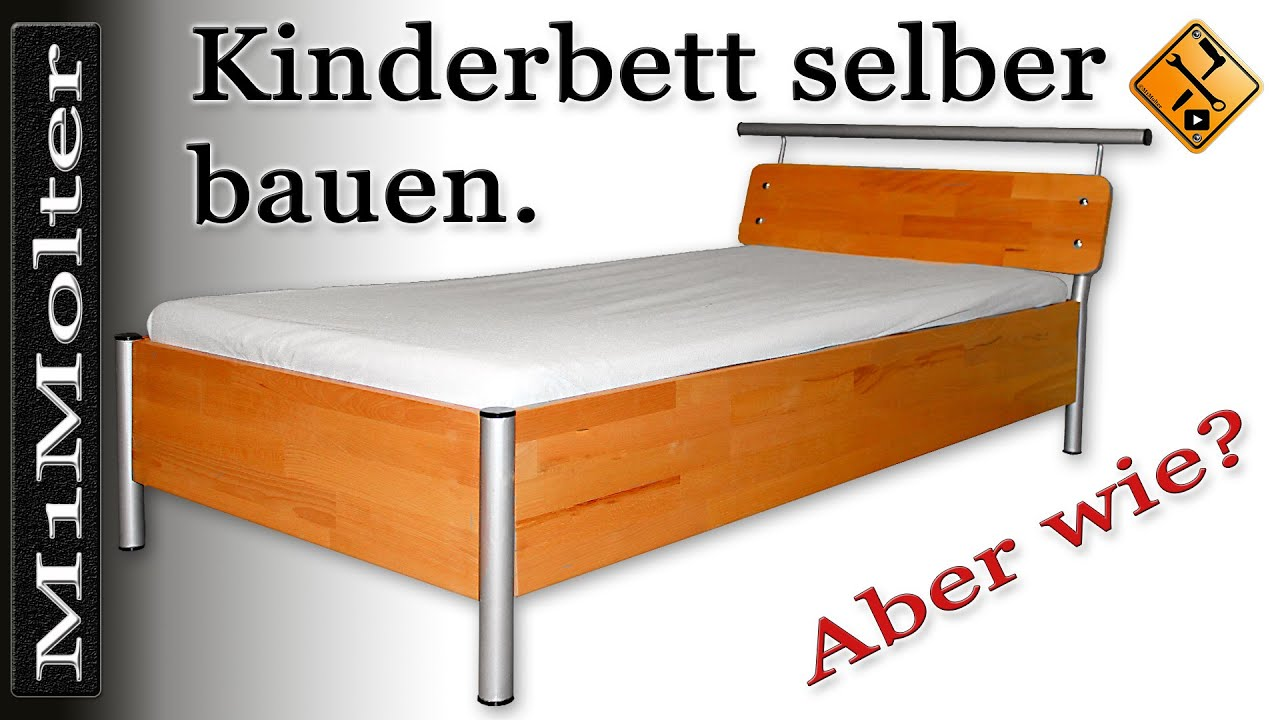 kinderbett selber bauen anleitung oder der selbstbau eines kinderbettes von m1molter youtube. Black Bedroom Furniture Sets. Home Design Ideas