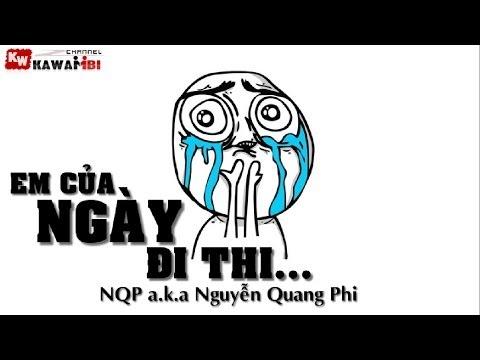 Em Của Ngày Đi Thi (Chế Em Của Ngày Hôm Qua) - NQP a.k.a Nguyễn Quang Phi [ Video Lyrics ]