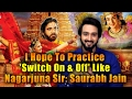 I hope to practice switch on & off like Nagarjuna sir: Saurabh Raj Jain | Om Namo Venkatesaya |