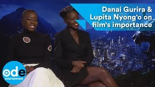 Black Panther: Danai Gurira & Lupita Nyong'o on film's importance