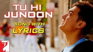 Tu Hi Junoon - Full Song with Lyrics - DHOOM:3