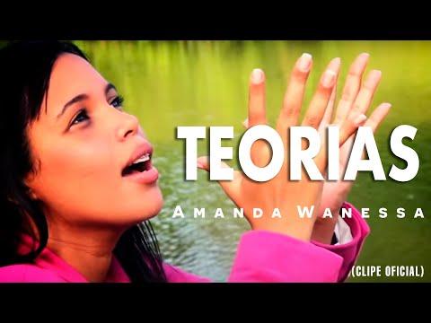 AMANDA WANESSA - Música: TEORIAS - CLIPE OFICIAL