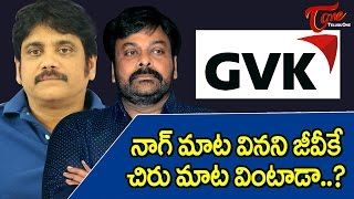 'Will GVK Who Neglected Nag Listen To Chiru?'..