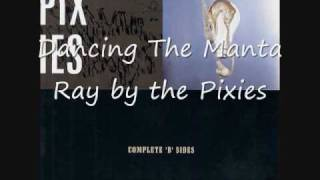 """Dancing The Manta Ray"" Pixies"