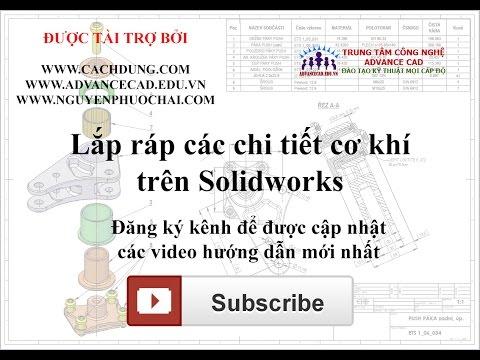 Hướng dẫn Solidworks - Lắp ráp chi tiết trong cơ khí