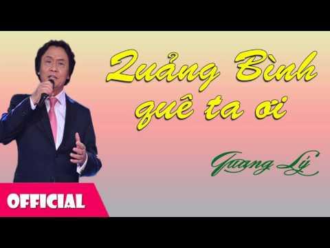 Quảng Bình Quê Ta Ơi - Quang Lý [Official Audio]