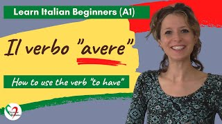 Learn Italian: How to use the verb 'to have'