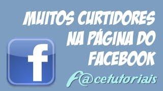 Como Ter Muitos Curtidores Na Página Do Facebook
