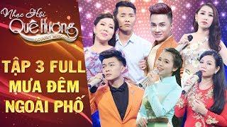 Nhạc hội quê hương |tập 3 full: Dương Hồng Loan, Khưu Huy Vũ,Quỳnh Trang đầy tự sự với tình khúc mưa