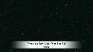 Twae Ya Tar Wan Thar Par Tal - Idiots