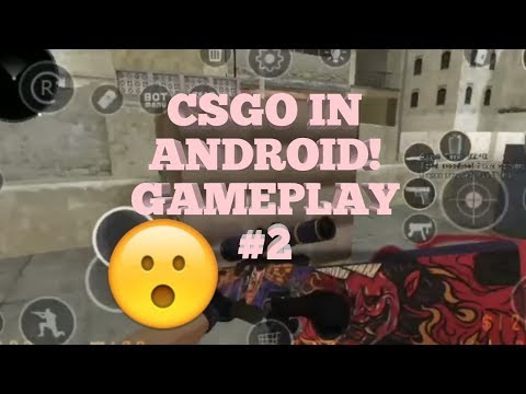 CS:GO IN ANDROID! GAMEPLAY #2