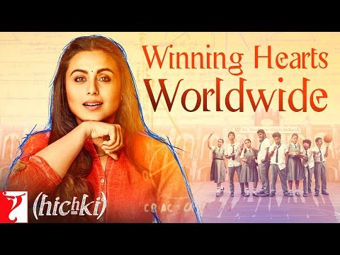 Hichki Receives Worldwide Love Part 1 | Rani Mukerji