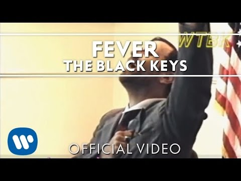 The Black Keys - Fever [Official Video]
