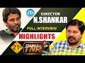 Director N Shankar Exclusive Interview Highlights : Frankl..