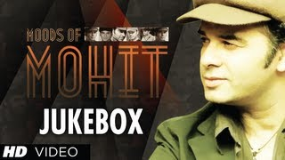 Best Songs Of Mohit Chauhan - Audio Jukebox Part 1