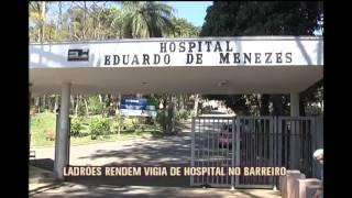 Bandidos rendem vigia e roubam hospital na Regi�o do Barreiro