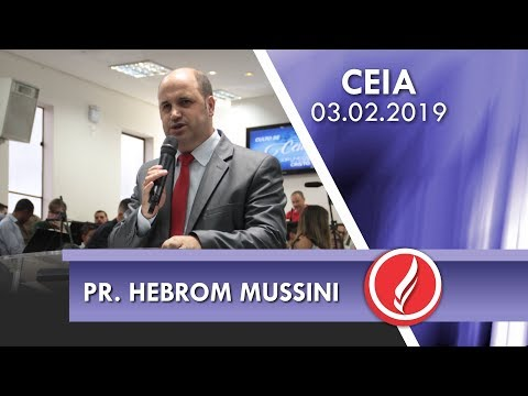 Culto de Ceia - Pr. Hebrom Mussini - 03 02 2019