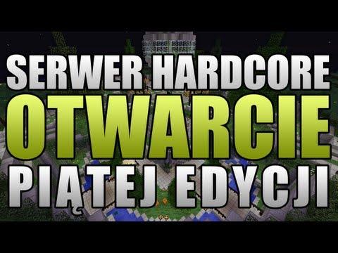 SERWER HARDCORE - Otwarcie 5 edycji serwera!