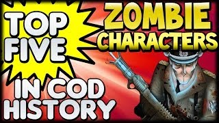 "Top 5 ""ZOMBIE CHARACTERS"" in ""ZOMBIE HISTORY"" (Call of Duty) ""Top Five"""