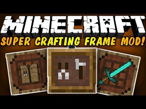Minecraft Mod Showcases - SUPER CRAFTING FRAME MOD! (1.6.2) [HD]