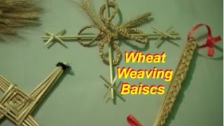 Wheat Weaving: Getting Started Basics