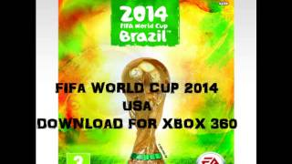 FIFA 2014 WORLD CUP Usa DOWNLOAD For Xbox 360