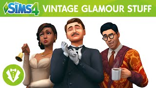 The Sims 4 Vintage Glamour Stuff: Official Trailer