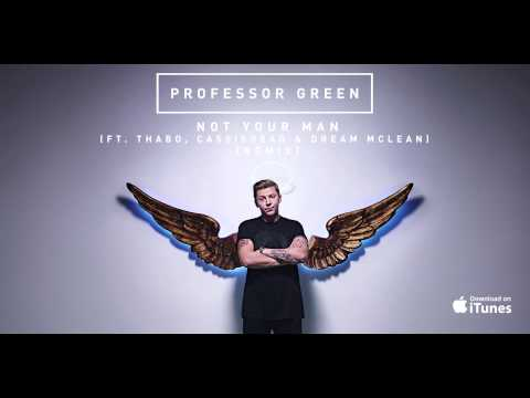 Professor Green - Not Your Man ft Thabo [CASisDEAD & Dream Mclean Remix]