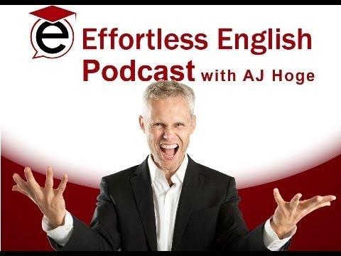 Phương pháp Effortless English - Bí kíp giải ngu Tiếng Anh