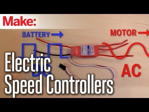 Maker Hanger Episode 3: Electric Speed Controllers