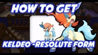 How To Get Keldeo Resolute Form In X/Y