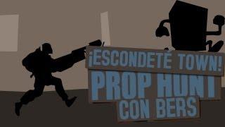 ¡ESCÓNDETE TOWN! - PROP HUNT W/BERSGAMER