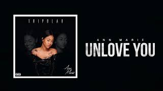 "Ann Marie ""Unlove You"" (Official Audio)"