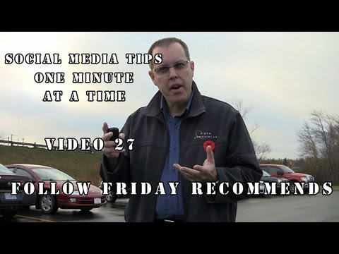 Social Media Minute - Video 27 - Follow Friday Recommends #FF