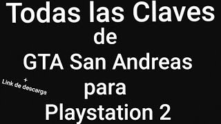 Todas Las Claves De Gta San Andreas Para PlayStation 2