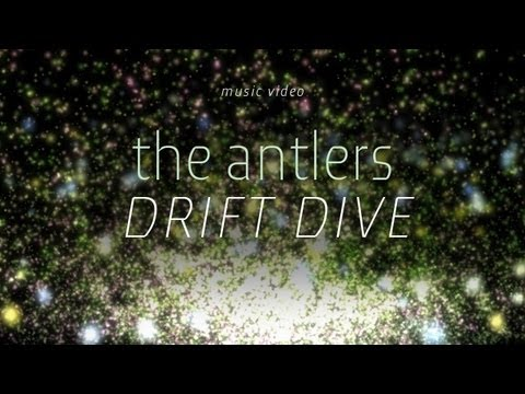The Antlers - &quot;Drift Dive&quot; (Official Music Video)