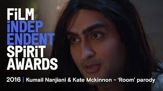 ROOM parody - Kate McKinnon & Kumail Nanjiani | 2016 Film Independent Spirit Awards