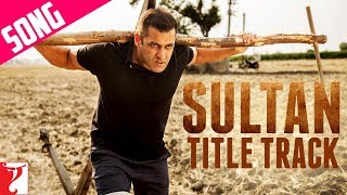 sultan title track song, sultan movie title song,  sultan title song, Sukhwinder Singh, Shadab Faridi, Salman Khan, anushka sharma