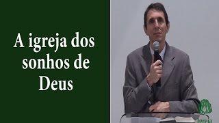 A igreja dos sonhos de Deus