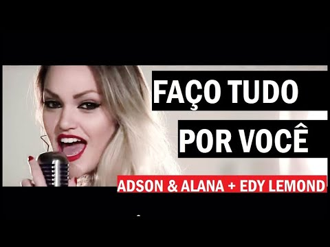 Faço Tudo Por Você - Adson & Alana + Edy Lemond ( Clipe HD Oficial ) Dj Cleber Mix 2014
