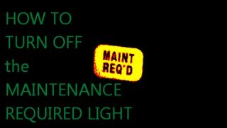 HOW TO Turn Off MAINTENANCE REQUIRED LIGHT On Honda Accord