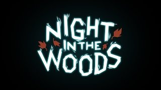 Night in the Woods Trailer