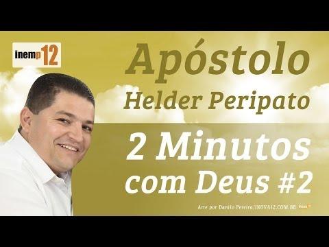 2 Minutos com Deus #2- Ap�stolo Helder Peripato