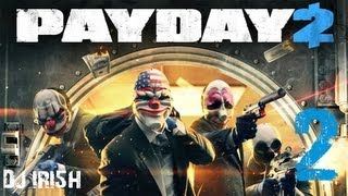 PAYDAY 2 : Gameplay BANK ROBBERY [HD] XBOX 360   #2 w/ Dj IRI5H