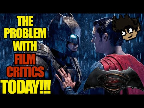 The Problem With Film Critics Today | Does Batman v Superman Deserve The HATE?!