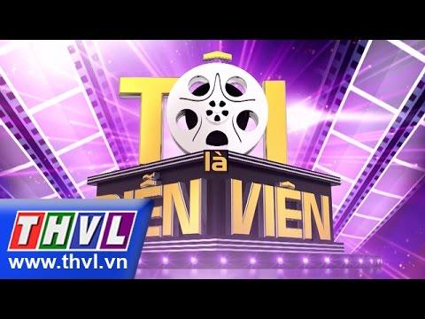 THVL | Tôi là diễn viên – Tập 9