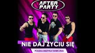 After Party - Nie daj życiu się Extended