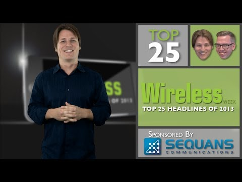 Wireless Week's Top 25 Headlines of 2013: Top 5 Headlines of 2013!