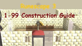 Runescape: 1-99 Construction Guide 2014