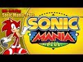 Sonic Mania Plus LIVE Stream Saturday 21st July 2018 8pm BST